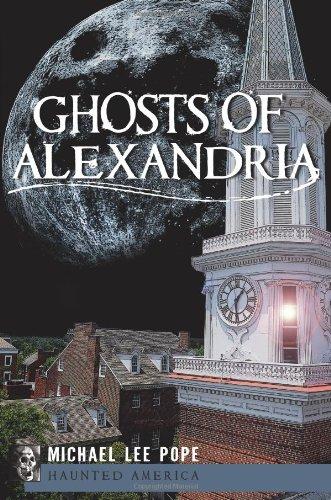Download Ghosts of Alexandria (Haunted America) pdf epub