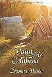 Paint Me Althena, Musch, Naomi, 1612527124