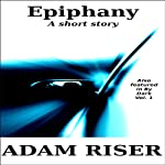 Epiphany: A Short Story | Adam Riser