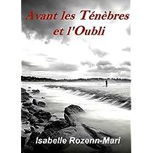 Avant les Ténèbres et l'Oubli: Suspense (French Edition)