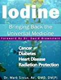 Iodine - Bringing Back the Universal Medicine