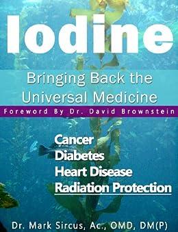 Iodine - Bringing Back the Universal Medicine by [Sircus, Mark]