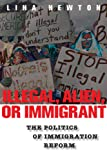 Illegal, Alien, or Immigrant, Lina Newton, 0814758428
