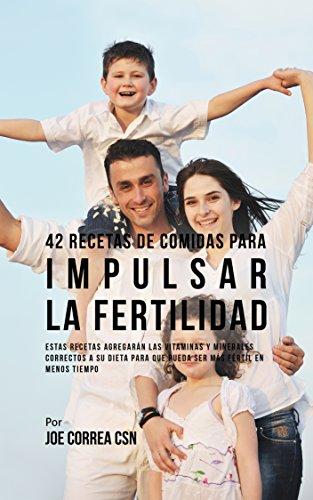 42 Recetas De Comidas Para Impulsar La Fertilidad: Estas Recetas Agregarán Las Vitaminas Y Minerales