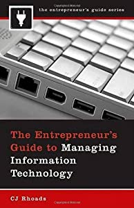 The Entrepreneur's Guide to Managing Information Technology by Praeger