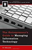 The Entrepreneur's Guide to Managing Information Technology, C. J. Rhoads, 0275995453