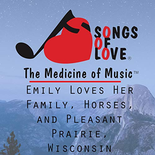 Emily Loves Her Family, Horses, and Pleasant Prairie, ()