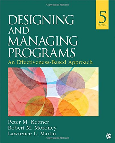 Designing and Managing Programs: An Effectiveness-Based Approach (SAGE Sourcebooks for the Human Services) (Implementation Level Service)