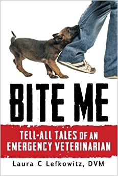 Book Bite Me: Tell-All Tales of an Emergency Veterinarian