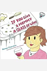 If You Give a Mommy a Glass of Wine Paperback