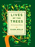 Lives of the Trees, Diana Wells, 156512491X