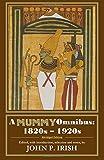 A Mummy Omnibus: 1820s - 1920s