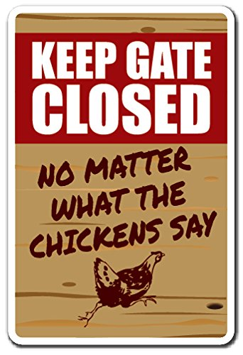 Keep GATE Closed Chicken Sign Warning Animal Chicken Farm | Indoor/Outdoor | 14'' Tall by SignMission