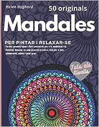 50 originals mandales per pintar i relaxar-se. Formes geomètriques i flors antiestrès per a la meditació i la felicitat. Relaxar-se amb diversió ... i gent gran: El millor regal per a tots