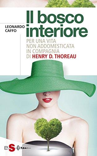 Il bosco interiore : Per una vita non addomesticata in compagnia di Henry D. Thoreau (Italian - Ralph Giorgio
