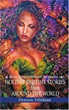 Holiday Bedtime Stories from Around the World, Dominic DiMilano, 0595347819