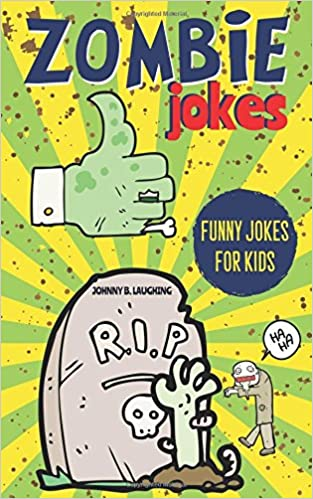 zombie jokes funny riddles and jokes for kids halloween series johnny b laughing amazoncom books