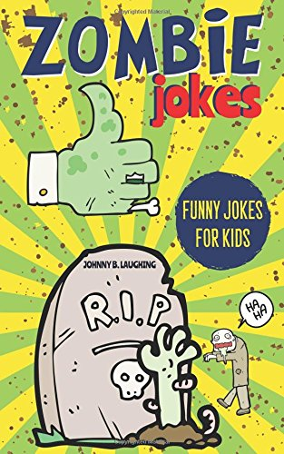 Halloween Funny Jokes Kids Jokes Com (Zombie Jokes: Funny Riddles and Jokes for Kids (Halloween Series))
