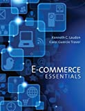 E-Commerce Essentials, Kenneth Laudon and Carol Traver, 0133544982