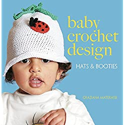 Baby Crochet Design: Hats and Booties (Dover Knitting, Crochet, Tatting, Lace)
