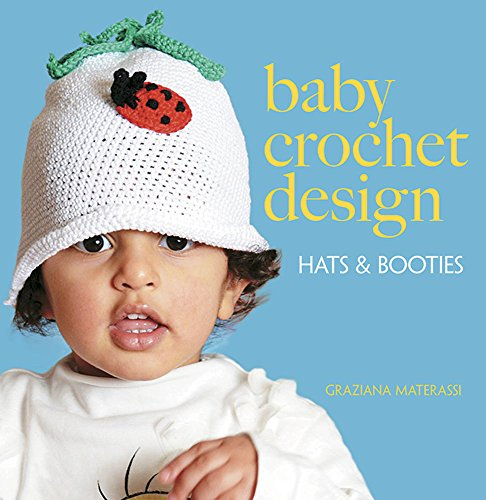 (Baby Crochet Design: Hats and Booties (Dover Knitting, Crochet, Tatting,)