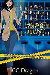 A Bar, A Brother, And A Ghost Hunt (Deanna Oscar Paranormal Mystery Book 3)