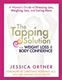 The Tapping Solution for Weight Loss and Body Confidence, Jessica Ortner, 1401945112