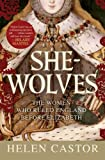 She-Wolves: The Women Who Ruled England Before Elizabeth (English Edition)