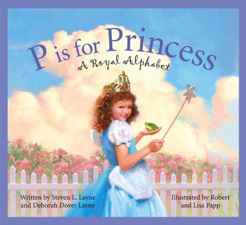 - P Is for Princess: A Royal Alphabet (Sleeping Bear Alphabets)