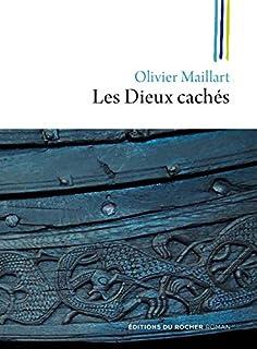 Les dieux cachés, Maillart, Olivier