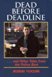 Dead Before Deadline: .And Other Tales from the