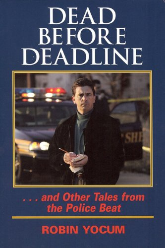 Dead Before Deadline: ...And Other Tales from the Police Beat (Ohio History and Culture)