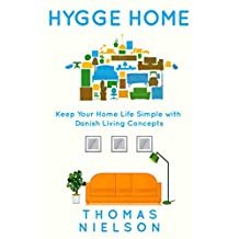 Hygge Home: Keep Your Home Life Simple with Danish Living concepts
