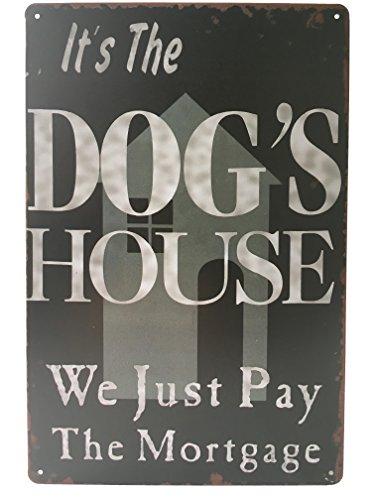 It's The Dog's House Retro Vintage Tin Sign 8