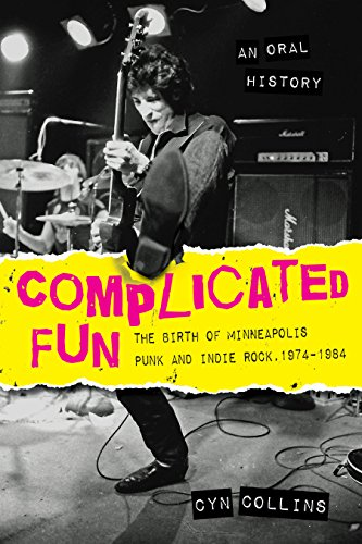 Complicated fun the birth of minneapolis punk and indie rock 1974 complicated fun the birth of minneapolis punk and indie rock 1974 1984 fandeluxe Gallery