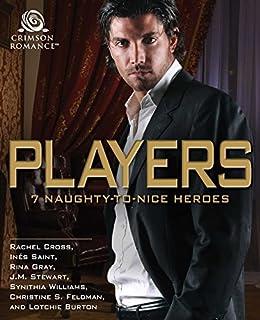 Players: 7 Naughty-to-Nice Heroes by [Cross, Rachel, Saint, Ines, Gray, Rina, Stewart, JM, Williams, Synithia, Feldman, Christine S, Burton, Lotchie]