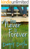From Never to Forever (Sutton Infatuations Book 1)