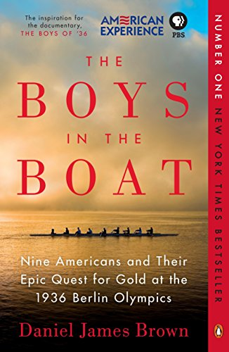 The Boys in the Boat: Nine Americans and Their Epic Quest for Gold at the 1936 Berlin Olympics ()