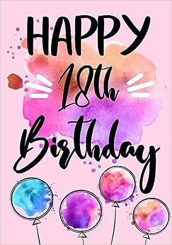 Happy 18th Birthday: Keepsake Journal Notebook For Best Wishes