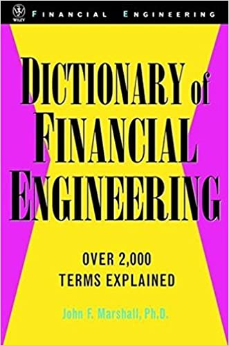 Book Dictionary of Financial Engineering: Over 1000 Terms Explained (Wiley Series in Financial Engineering)