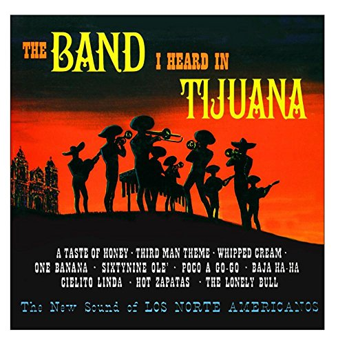 The Band I Heard in Tijuana (Remastered from the Original Master - Tapes Original Master
