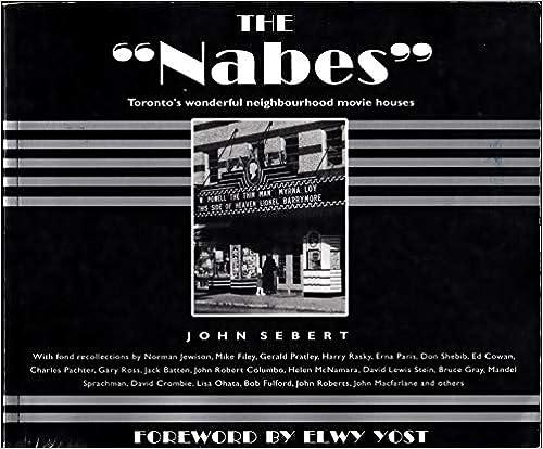The Nabes Torontos Wonderful Neighbourhood Movie Houses