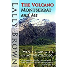 The Volcano, Montserrat and Me: Twenty years with an active volcano
