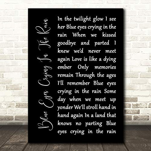Blue Eyes Crying in The Rain Black Script Song Lyric Gift Present Poster Print