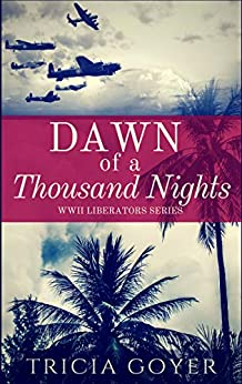 Dawn of a Thousand Nights: A Story of Honor (Liberator Series Book 4) by [Goyer, Tricia]