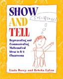 img - for Show and Tell: Representing and Communicating Mathematical Ideas in K-2 Classrooms book / textbook / text book