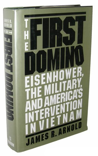 The First Domino: Eisenhower, the Military, and America's Intervention in Vietnam (Dominoes St Cloud)