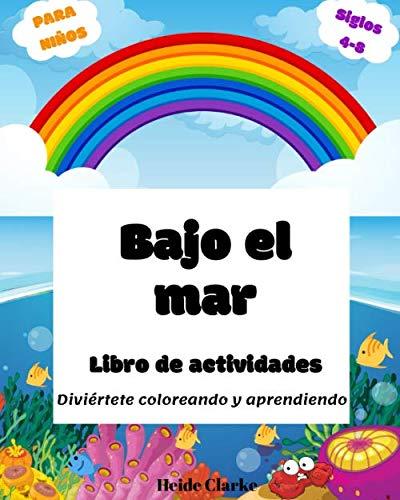 Bajo el mar: Libro de colorear y actividades para preescolares (Spanish Edition)