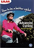 How to be a Better Cyclist: Advanced Cycling - the Essential Guide