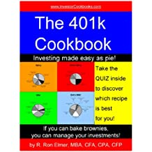 The 401k Cookbook: Investing Made Easy as Pie! (Investor Cookbooks)